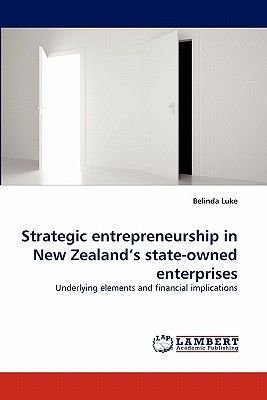 Strategic Entrepreneurship in New Zealand's State-Owned Enterprises (Paperback): Belinda Luke