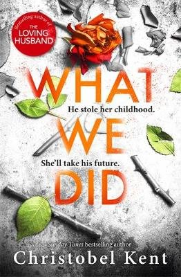 What We Did (Paperback): Christobel Kent
