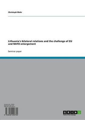Lithuania's Bilateral Relations and the Challenge of Eu and NATO Enlargement (Electronic book text): Christoph Wehr