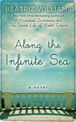 Along the Infinite Sea (Large print, Hardcover, large type edition): Beatriz Williams