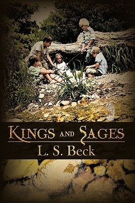 Kings and Sages (Hardcover): S. Beck L. S. Beck