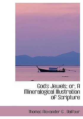 God's Jewels; Or, a Mineralogical Illustration of Scripture (Large print, Hardcover, Large type / large print edition):...
