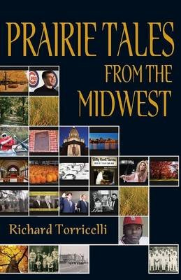 Prairie Tales from the Midwest (Paperback): Richard Torricelli
