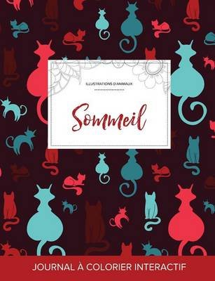 Journal de Coloration Adulte - Sommeil (Illustrations D'Animaux, Chats) (French, Paperback): Courtney Wegner