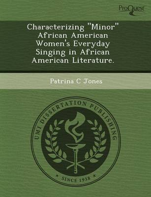 Characterizing Minor African American Women's Everyday Singing in African American Literature (Paperback): Kyle Conway,...