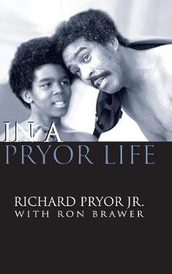In a Pryor Life (Hardback) (Hardcover): Jr Richard Pryor