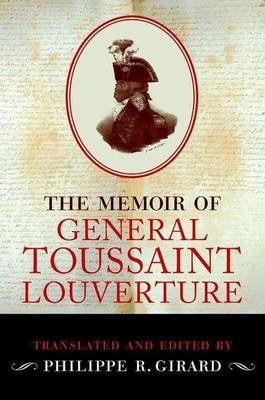The Memoir of General Toussaint Louverture (Electronic book text, annotated edition): Philippe R Girard