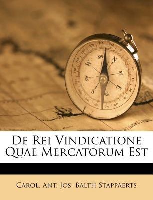 de Rei Vindicatione Quae Mercatorum Est (English, Latin, Paperback):