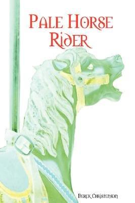 Pale Horse Rider (Paperback): Derek Christenson