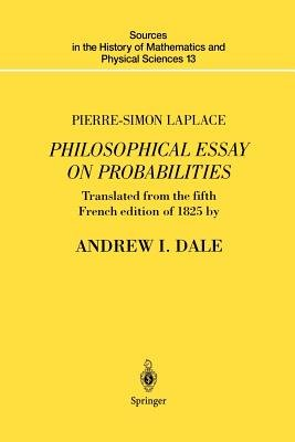 Pierre-Simon Laplace Philosophical Essay on Probabilities - Translated from the fifth French edition of 1825 With Notes by the...