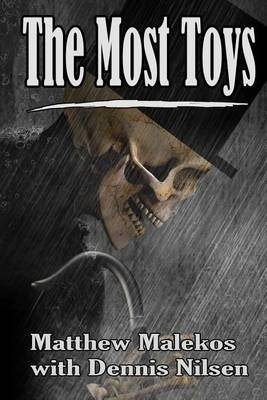 The Most Toys - A Dr Karen Laos Novel (Paperback): Matthew Malekos, Dennis Nilsen