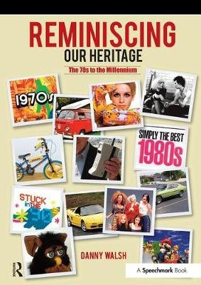 Reminiscing Our Heritage - The 70s to the Millennium (Paperback, 1 New Ed): Danny Walsh