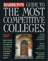 Guide to the Most Competitive Colleges (Paperback, 3rd): Barron's Educational Series