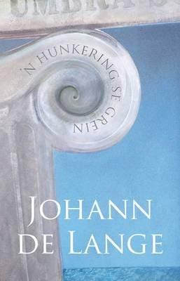 'n Hunkering Se Grein (Afrikaans, Paperback): Johann de Lange