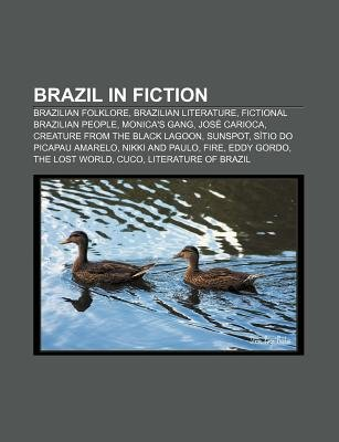 Brazil in Fiction - Brazilian Folklore, Brazilian Literature, Fictional Brazilian People, Monica's Gang, Jose Carioca...