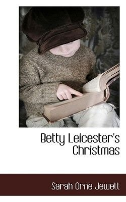 Betty Leicester's Christmas (Paperback): Sarah Orne Jewett