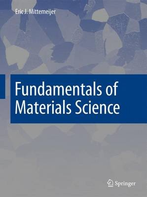 Fundamentals of Materials Science - The Microstructure-Property Relationship Using Metals as Model Systems (Hardcover, 2011):...