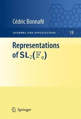 Representations of SL2(Fq) (Paperback, 2011 ed.): Cedric Bonnafe
