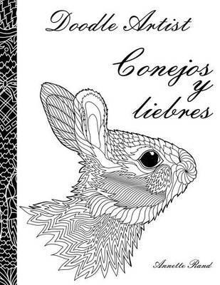Doodle Artist - Conejos y Liebres - Un Libro Para Colorear Adultos ...