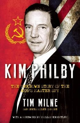 Kim Philby - A Story of Friendship and Betrayal (Hardcover, New): Tim Milne