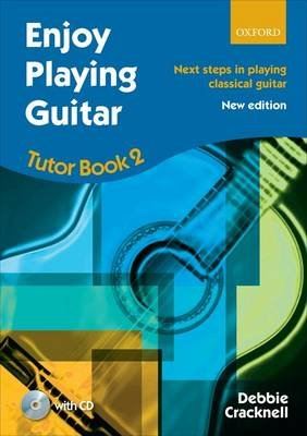 Enjoy Playing Guitar Tutor Book 2 + CD - Next steps in playing classical guitar (Sheet music): Debbie CRACKNELL