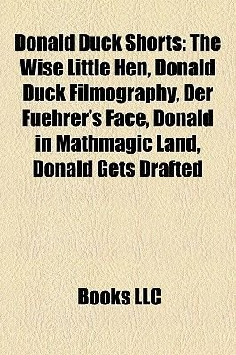 Donald Duck Shorts - The Wise Little Hen, Donald Duck Filmography, Der Fuehrer's Face, Donald in Mathmagic Land, Donald...