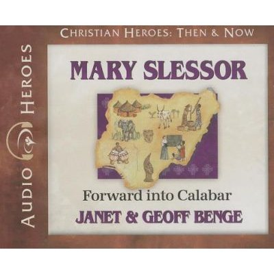 Mary Slessor - Forward Into Calabar (Standard format, CD): Janet Benge, Geoff Benge