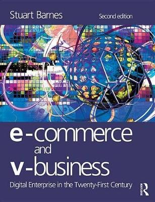 E-Commerce and V-Business (Electronic book text, 2nd New edition): Stuart Barnes
