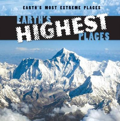Earth's Highest Places (Hardcover): Mary Griffin