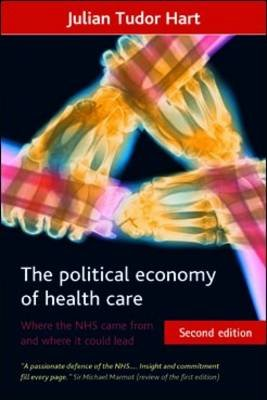 The political economy of health care - Where the NHS came from and where it could lead (Electronic book text, 2nd New edition):...