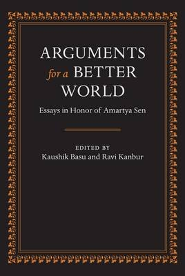 Arguments for a Better World: Essays in Honor of Amartya Sen - Volume I: Ethics, Welfare, and Measurement and Volume II:...