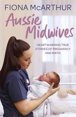 Aussie Midwives (Paperback): Fiona McArthur