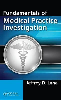 Fundamentals of Medical Practice Investigation (Electronic book text): Jeffrey D. Lane
