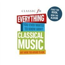 Various Artists - Everything You Ever Wanted to Know About Classical Music But... (...Were Too Afraid to Ask) (CD): Sergei...