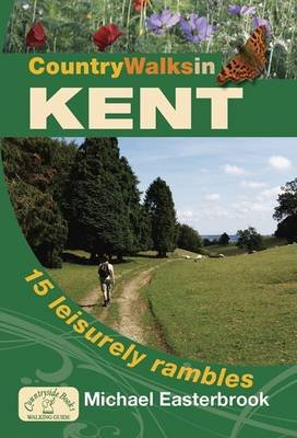 Country Walks in Kent (Paperback): Michael Easterbrook