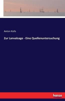 Zur Lanvalsage - Eine Quellenuntersuchung (German, Paperback): Anton Kolls