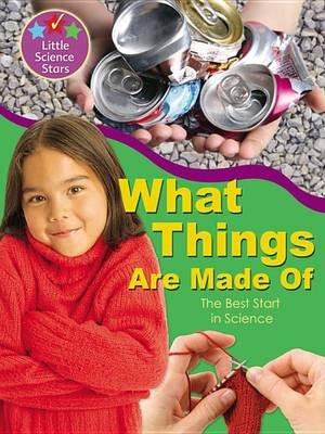 What Things Are Made of - The Best Start in Science (Paperback): Helen Orme