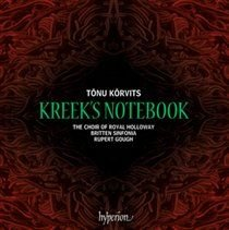 Various Artists - Tonu Korvits: Kreek's Notebook (CD): Tonu Korvits, Rupert Gough, The Choir of Royal Holloway, Britten...