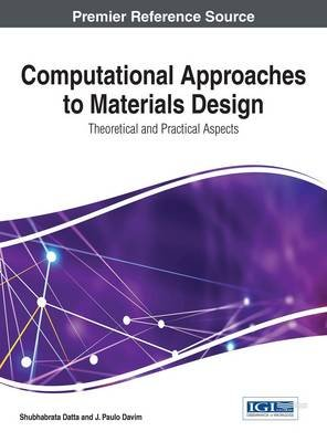 Computational Approaches to Materials Design: Theoretical and Practical Aspects (Electronic book text): Shubhabrata  Datta, J....