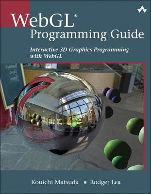 Webgl Programming Guide - Interactive 3d Graphics Programming with Webgl (Paperback, New): Rodger Lea