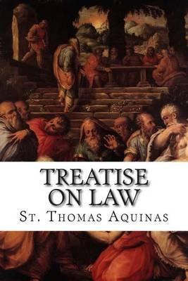 Treatise on Law (Paperback): St Thomas Aquinas