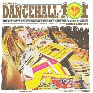 Various Artists - Dancehall 101 Vol. 6 (CD): Various Artists, Shabba Ranks, Buju Banton, Nadine Sutherland & Buju Banton,...