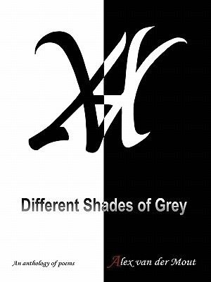 Different Shades of Grey (Electronic book text): Alex van der Mout