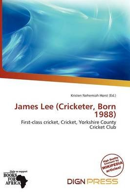 James Lee (Cricketer, Born 1988) (Paperback): Kristen Nehemiah Horst