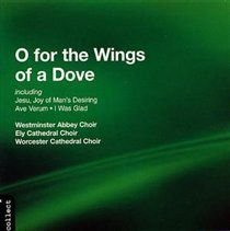 Various Artists - O for the Wings of a Dove (CD): Westminster Abbey Choir, Various Composers, Ely Cathedral Choir, Worcester...
