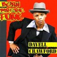 Davell Crawford - Born with the Funk (CD): Davell Crawford