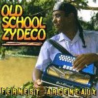 Fernest Arceneaux - Old School Zydeco (CD): Fernest Arceneaux