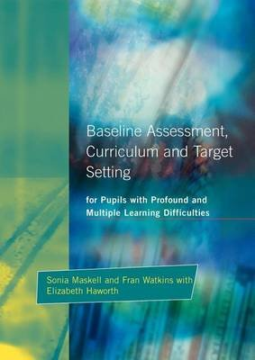 Baseline Assessment Curriculum and Target Setting for Pupils with Profound and Multiple Learning Difficulties (Electronic book...