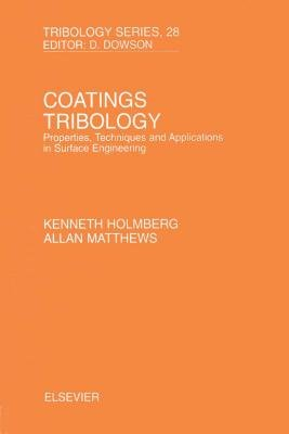 Coatings Tribology - Properties, Techniques and Applications in Surface Engineering (Electronic book text): K. Holmberg, A....