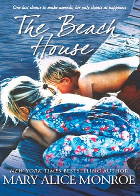 The Beach House (Electronic book text, ePub First edition): Mary Alice Monroe